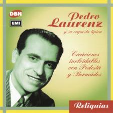 Pedro Laurenz - Creaciones inolvidables con Podestá y Bermudez