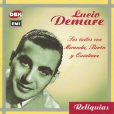Lucio Demare - Sus éxitos con Miranda, Berón y Quintana