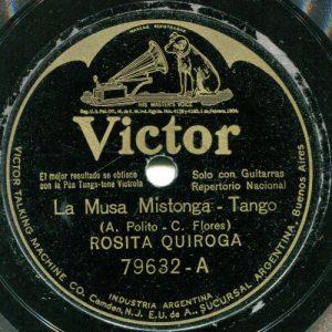 Victor 79632-A - Rosita Quiroga - La Musa Mistonga
